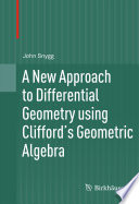 A New Approach to Differential Geometry using Clifford s Geometric Algebra