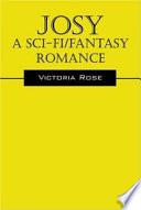 Josy - A Sci-Fi/Fantasy Romance