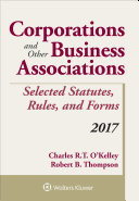 Corporations and Other Business Associations Selected Statutes, Rules, and Forms