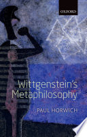 Wittgenstein's Metaphilosophy : work. he argues that it is...