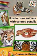How to Draw Animals with Colored Pencils