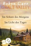 Grace Valley  Im Schutz des Morgens   Im Licht des Tages  Band 1 2