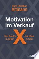 Motivation im Verkauf - der Faktor X, der alles möglich macht