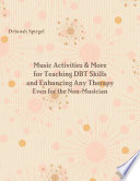 Music Activities & More for Teaching DBT Skills and Enhancing Any Therapy: Even for the Non-Musician