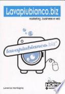 Lavapiubianco biz  Marketing  business e web