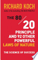 The 80 20 Principle and 92 Other Powerful Laws of Nature