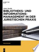 Bibliotheks  und Informationsmanagement in der juristischen Praxis