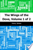 The Wings Of The Dove Volume 1 Of 2 book
