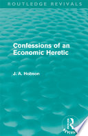 Confessions Of An Economic Heretic book