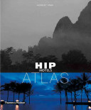 Hip Hotels Atlas : to stay on six continents features lavish photography...