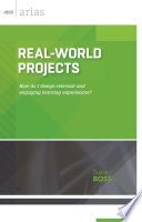 Real World Projects : real-world projects engage and motivate...