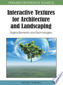 Interactive Textures for Architecture and Landscaping  Digital Elements and Technologies