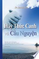 Hãy Thức Canh và Cầu Nguyện : Keep Watching and Praying (Vietnamese Edition)