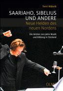 Saariaho, Sibelius und andere - Neue Helden des neuen Nordens