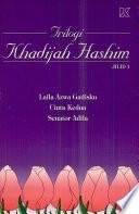 Trilogi Khadijah Hashim  Laila Azwa gadisku   Cinta kedua   Senator Adila