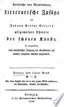 Friedrichs von Blankenburg Litterarische Zusätze zu Johann George Sulzers allgemeiner Theorie der schönen Künste