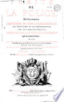 Traité de la police où l'on trouvera l'histoire de son établissement, les fonctions et les prérogatives de ses magistrats, toutes les loix et tous les reglemens qui la concernent