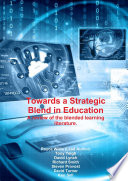 Towards a Strategic Blend in Education  A review of the blended learning literature