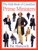 The Kids Book of Canadian Prime Ministers Is A Fact Filled Introduction To Canada S