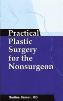 Practical Plastic Surgery for Nonsurgeons