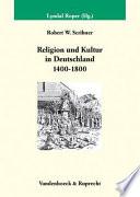Religion und Kultur in Deutschland 1400-1800