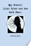 Spy School  Lilac Tyler and the Dark Star