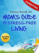 Parenting  Mom s Guide To Stress Free Living
