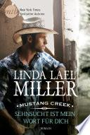 Mustang Creek   Sehnsucht ist mein Wort f  r dich