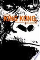 King Kong  La   Grande scimmia   dal cinema al mito e ritorno