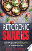 Ketogenic Snacks Delicious And Ready To Go Desserts Sweets Treats To Maintain Ketosis Keep You Satisfied