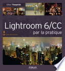 Lightroom 6/CC par la pratique Qui Ont Adopte Le Concept De Logiciel <<tout
