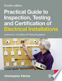 Practical Guide to Inspection  Testing and Certification of Electrical Installations  4th ed