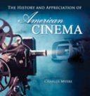 The History and Appreciation of American Cinema