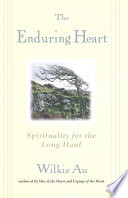 Enduring Heart  The  Spirituality for the Long Haul