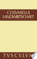 Lucius Iunius Moderatus Columella: Zwölf Bücher über Landwirtschaft · Buch eines Unbekannten über Baumzüchtung.