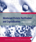 Membrane Protein Purification And Crystallization book