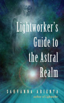 Lightworker S Guide To The Astral Realm