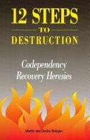 12 Steps to Destruction
