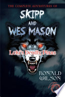 The Complete Adventures Of Skipp And Wes Mason: Loki's Deadly Plans : he must determine how to interrupt his...