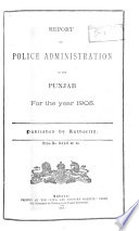 Report on Police Administration in the Punjab