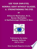 Use Your Own Eyes  Normal Sight Without Glasses   Strengthening the Eyes