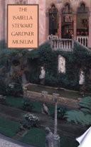 The Isabella Stewart Gardner Museum Book PDF