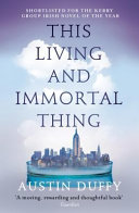 This Living And Immortal Thing : a new york cancer hospital where a disillusioned...