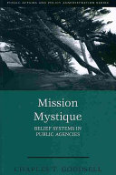 Mission Mystique  Belief Systems in Public Agencies