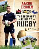 The Beginner s Guide to Rugby