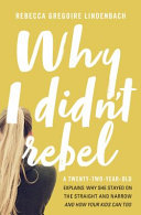 Why I Didn T Rebel