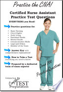 Practice the CNA  Certified Nurse Assistant Practice Questions