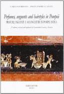 Perfumes  Unguents  and Hairstyles in Pompeii