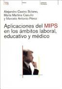 Aplicaciones del Mips en los ámbitos laboral, educativo y médico
