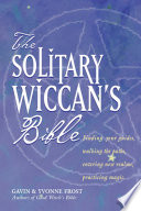 The Solitary Wiccan s Bible